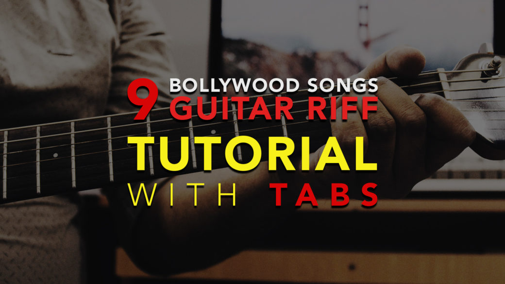 9 Iconic Hindi Bollywood Song Guitar Riffs Tutorial - With FREE TABS ...