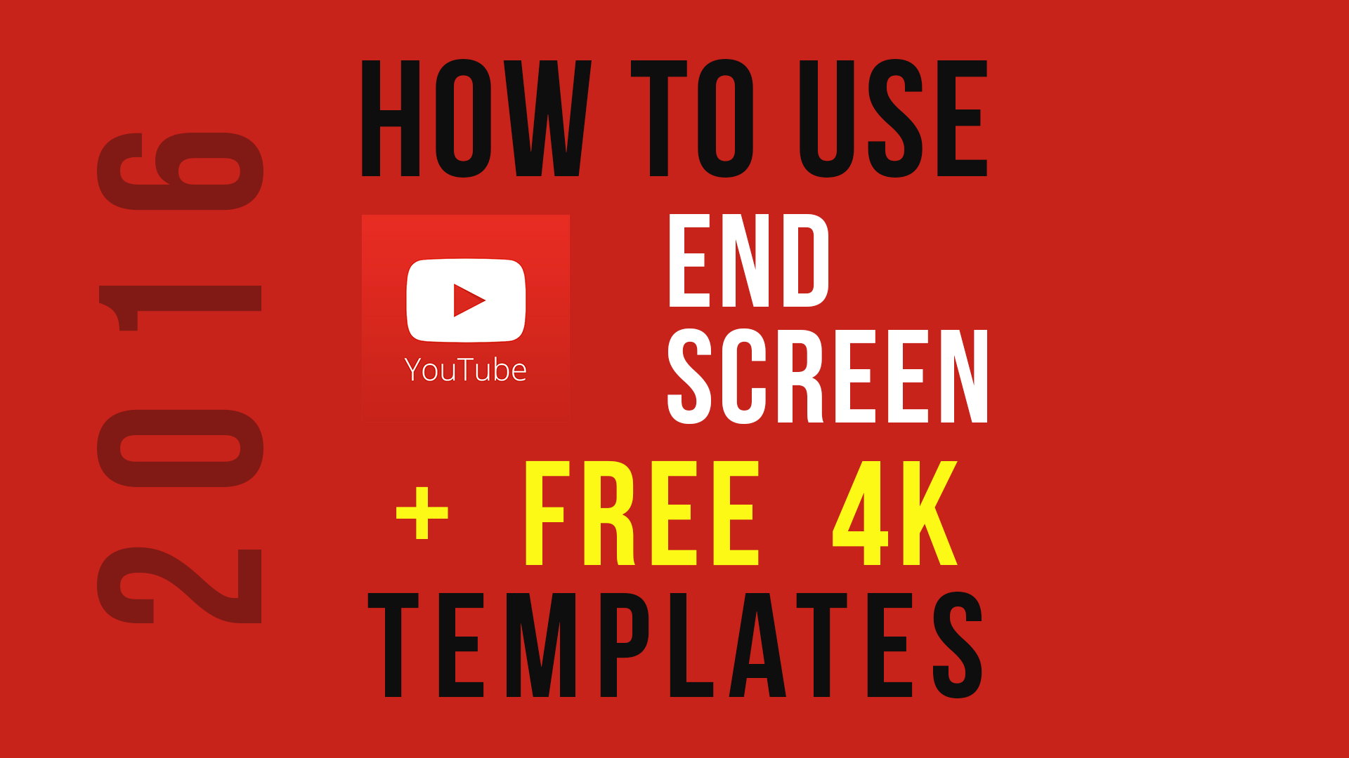 free 4k youtube end screen templates for 2016 and how to properly