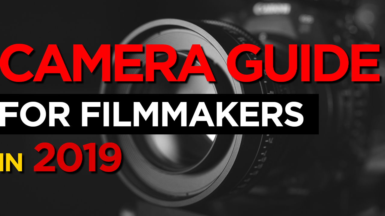 Best Cameras for Filmmaking and YouTube in 2018_Thumbnail 2019